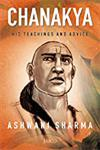 Chanakya His Teachings & Advice 13th Jaico Impression,8172246021,9788172246020
