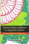 Ancient Indian Influence on Japanese Culture A Comparative Study of Civilizations 1st Edition,8121512301,9788121512305