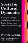 Social and Cultural Dynamics A Study of Change in Major Systems of Art, Truth, Ethics, Law, and Social Relationships,0878557873,9780878557875