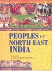 Peoples of North East India Anthropological Perspectives,8121205190,9788121205191