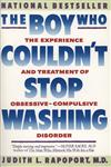 The Boy Who Couldn't Stop Washing The Experience and Treatment of Obsessive-Compulsive Disorder,0452263654,9780452263659