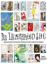 An Illustrated Life Drawing Inspiration from the Private Sketchbooks of Artists, Illustrators and Designers,1600610862,9781600610868