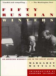Fifty Russian Winters An American Woman's Life in the Soviet Union,0471028770,9780471028772