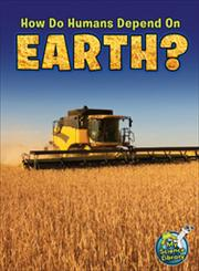 How Do Humans Depend on Earth?,1618101056,9781618101051