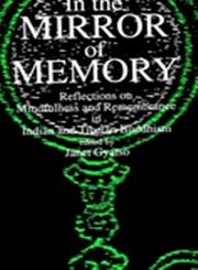 In the Mirror of Memory Reflections on Mindfulness and Remembrance in Indian and Tibetan Buddhism,0791410773,9780791410776