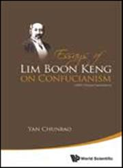 Essays of Lim Boon Keng on Confucianism (With Chinese Translations),9814472786,9789814472784