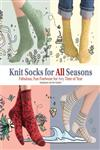 Knit Socks for All Seasons Fabulous, Fun Footwear for Any Time of Year,157076526X,9781570765261