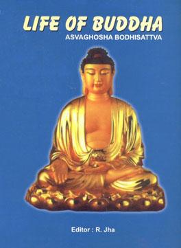 Life of Buddha Asvaghosha Bodhisattva: Translated from Sanscrit into Chinese by Dharmaraksha, A.D. 420,8190672428,9788190672429
