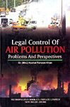 Legal Control of Air Pollution Problems and Perspectives 1st Edition,8120004175,9788120004177
