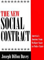 The New Social Contract America's Journey from Welfare State to Police State,0275952398,9780275952396