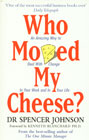Who Moved My Cheese? An A-Mazing Way to Deal with Change in Your Work and in Your Life Reissued Edition,0091816971,9780091816971
