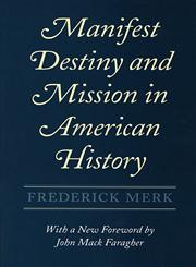 Manifest Destiny and Mission in American History,0674548051,9780674548053