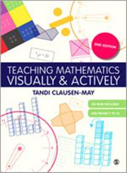 Teaching Mathematics Visually and Actively 2nd Edition,1446240851,9781446240854