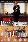 Mean Business How I Save Bad Companies and Make Good Companies Great,0684844060,9780684844060