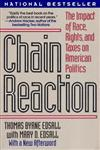 Chain Reaction The Impact of Race, Rights, and Taxes on American Politics,0393309037,9780393309034
