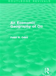An Economic Geography of Oil,0415824419,9780415824415
