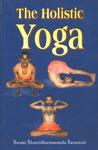 The Holistic Yoga 1st Edition,8182650003,9788182650008