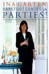 Barefoot Contessa Parties! Ideas and Recipes for Easy Parties That are Really Fun,0609606441,9780609606445