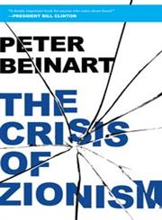 The Crisis of Zionism,0805094121,9780805094121