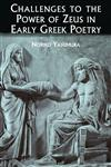 Challenges to the Power of Zeus in Early Greek Poetry,0715636782,9780715636787