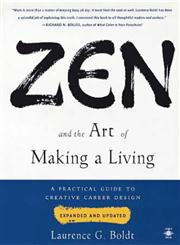 Zen and the Art of Making a Living A Practical Guide to Creative Career Design,0140195998,9780140195996