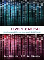 Lively Capital Biotechnologies, Ethics, and Governance in Global Markets,0822348209,9780822348207