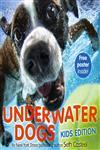 Underwater Dogs Kids Edition,0316255580,9780316255585