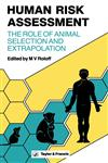 Human Risk Assessment The Role of Animal Selection and Extrapolation,0850663687,9780850663686