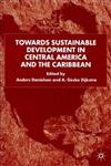 Towards Sustainable Development in Central America and the Caribbean,0333793374,9780333793374