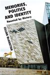 Memories, Politics And Identity Haunted By History,0230292003,9780230292000