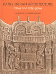 Early Indian Architecture Cities and City Gates etc.,8121505186,9788121505185