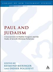 Paul and Judaism Crosscurrents in Pauline Exegesis and the Study of Jewish-Christian Relations,0567072800,9780567072801