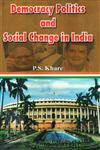 Democracy Politics and Social Change in India,9380388063,9789380388069