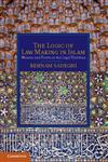 The Logic of Law Making in Islam Women and Prayer in the Legal Tradition,110700909X,9781107009097