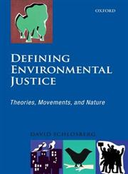 Defining Environmental Justice: Theories, Movements, and Nature,0199562482,9780199562480