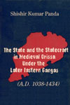 The State and the Statecraft in Medieval Orissa Under the Later Eastern Gangas, A.D. 1038-1434 1st Edition,817074153X,9788170741534