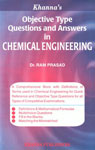 Khanna's Objective Type Questions and Answers in Chemical Engineering [A Comprehensive Book with Definitions of Terms used in Chemical Engineering for Quick Reference and Objective Type Questions for all Types of Competitive Examinations] 12th Reprinted Edition