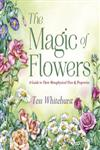The Magic of Flowers A Guide to Their Metaphysical Uses & Properties,0738731943,9780738731940