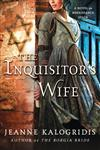 The Inquisitor's Wife A Novel of Renaissance Spain,0312675461,9780312675462
