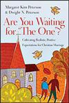 """Are You Waiting for """"The One""""? Cultivating Realistic, Positive Expectations for Christian Marriage,0830833102,9780830833108"""