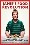 Jamie's Food Revolution Rediscover How to Cook Simple, Delicious, Affordable Meals,1401323596,9781401323592