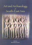 Art and Archaeology of South-East Asia Recent Perspectives 1st Edition,8173054088,9788173054082