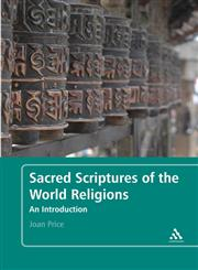 Sacred Scriptures of the World Religions An Introduction 1st Edition,082642354X,9780826423542