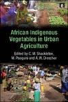 African Indigenous Vegetables in Urban Agriculture,1844077152,9781844077151