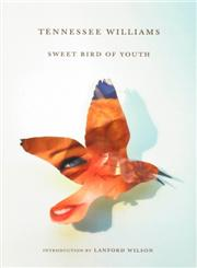 Sweet Bird of Youth,0811218074,9780811218078