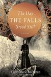 The Day the Falls Stood Still A Novel,1400164818,9781400164813