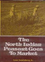 The North Indian Peasant Goes to Market 1st Edition,8120830393,9788120830394