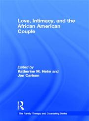 Love, Intimacy, and the African American Couple,0415892627,9780415892629