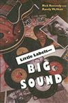 Little Labels-Big Sound Small Record Companies and the Rise of American Music,0253214343,9780253214348