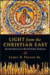 Light from the Christian East An Introduction to the Orthodox Tradition,0830825940,9780830825943